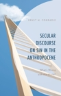 Secular Discourse on Sin in the Anthropocene : What's Wrong with the World? - eBook