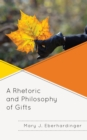 A Rhetoric and Philosophy of Gifts - eBook