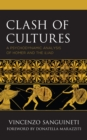 Clash of Cultures : A Psychodynamic Analysis of Homer and the Iliad - Book