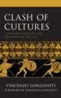 Clash of Cultures : A Psychodynamic Analysis of Homer and the Iliad - eBook
