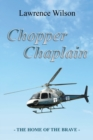 Chopper Chaplain : The Home of the Brave - Book