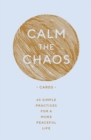 Calm the Chaos Cards : 65 Simple Practices for a More Peaceful Life - eBook