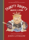 Trumpty Dumpty Wanted a Crown : Verses for a Despotic Age - eBook