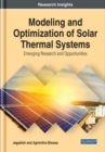Modeling and Optimization of Solar Thermal Systems : Emerging Research and Opportunities - Book