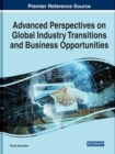 Handbook of Research on Global Industry Transitions and Opportunities - Book