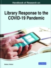 Handbook of Research on Library Response to the COVID-19 Pandemic - Book