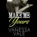Make Me Yours - eAudiobook