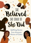 She Believed She Could So She Did (2021) : Uplifting Quotes from Awesome Women of Colour - eBook