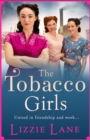 The Tobacco Girls : The start of a wonderful new saga series for 2021 - eBook