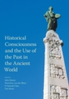 Historical Consciousness and the Use of the Past in the Ancient World - Book