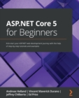 ASP.NET Core 5 for Beginners : Kick-start your ASP.NET web development journey with the help of step-by-step tutorials and examples - Book