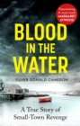 Blood in the Water : A true story of small-town revenge - Book
