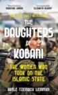 The Daughters of Kobani : The Women Who Took On The Islamic State - Book