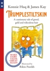 Trumplestiltskin : A cautionary tale of greed, gold and ridiculous hair