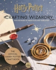 Harry Potter: Crafting Wizardry : With 32 pages of press-outs and templates! - Book