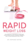 Rapid Weight Loss : Stop Dieting! Start Living Again with the Mini Habits Holistic Approach on How to Lose Weight Permanently, even if You Are Struggling with Healthy Eating - Book