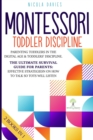 Montessori Toddler Discipline 2 Books in 1 : Parenting Toddlers in the Digital Age & Toddlers' Discipline The Ultimate Survival Guide for Parents: Effective Strategies on How to Talk So Tots Will List - Book