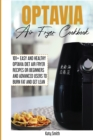 Optavia Air Fryer Cookbook : 101+ Easy and Healthy Optavia Diet Air Fryer Recipes or Beginners and Advanced Users to Burn Fat and Get Lean - Book