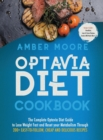Optavia Diet Cookbook : The Complete Optavia Diet Guide to Lose Weight Fast and Reset your Metabolism Through 200+ Easy-to-Follow Cheap and Deliciuous Recipes - Book