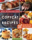 Copycat Recipes : Uncover the Secret Recipes of Your Favorite Restaurants Most Popular Foods and Make Tasty Dishes At Home By Following This Complete Compilation of Step by Step Recipes - Book