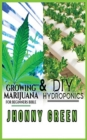 DIY Hydroponics and Growing Marijuana for Beginners Bible - Book