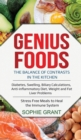Genius Foods : The balance of contrasts in the kitchen. Diabetes, Swelling, Biliary Calculations, Anti-inflammatory Diet, Weight and Fat Liver Problems. Stress Free Meals to Heal the Immune System. - Book