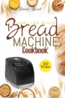Hamilton Beach Bread Machine Cookbook : 300 Classic, Tasty, No-Fuss Recipes for Your Daily Cravings that anyone can cook. - Book