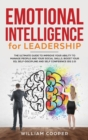 Emotional Intelligence for Leadership : The Complete Guide to Improve Your Social Skills, Boost Your EQ and Emotional Agility and Discover Why It Can Matter More Than IQ (EQ 2.0) - Book