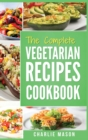 Vegetarian Cookbook : Delicious Vegan Healthy Diet Easy Recipes For Beginners Quick Easy Fresh Meal With Tasty Dishes: Kitchen Vegetarian Recipes - Book