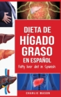 Dieta de higado graso en espanol/Fatty liver diet in Spanish - Book