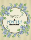 Budget Planner : Weekly and Monthly: Budget Planner for Bookkeeper Easy to use Budget Journal (Easy Money Management): Weekly and Monthly: Budget Planner for Bookkeeper Easy to use Budget Journal (Eas - Book
