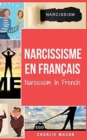 Narcissisme En francais/Narcissism In French : Comprendre le trouble de la personnalite narcissique - Book