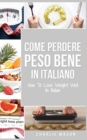 Come Perdere Peso Bene In italiano/ How To Lose Weight Well In Italian : Semplici Passi per Perdere Peso Mangiando - Book