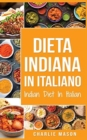 Dieta Indiana In italiano/ Indian Diet In Italian : Le Migliori Ricette Indiane - Book
