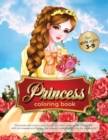 princess coloring book for girls ages 3-9 : this book will unlock your daughter's best skills while having fun with princesses and fairies that she will love madly! Only for supergirls! - Book