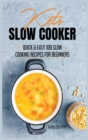 keto slow cooker : quic & easy 100 slow cooking recipes for beginners - Book