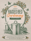 Raised Bed Gardening : The 30-Minute Guide to Keep 365 Days Active your Bed of Vegetables, Herbs and Fruits with Fast Results - Book
