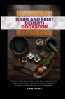 Soups and Fruit Desserts Cookbook : 2 Books in One: Learn some of the best recipes with this collection focused on natural and healthy ingredients, to amaze your friends with your cooking skills! - Book