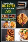 Breville Smart Air Fryer Cookbook : 250+ Quick, Easy, Delicious and Budget Friendly Recipes for Healthy Cooking. - Book