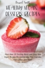 Healthy Vegan Desserts Recipes : More than 50 Exciting Quick and Easy New Vegan Recipes for Cookies and Pies, Cupcakes and Cakes--and More! - Book