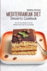 Mediterranean Diet Desserts Recipes : Fast and Easy Recipes from the Mediterranean Diet for Busy People - Book