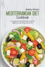 Mediterranean Diet Cookbook : The Complete Guide Solution with Recipes for Weight Loss, Gain Energy and Fut Burn - Book