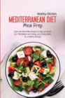 Mediterranean Diet Meal Prep : Quick and Affordable Recipes to Help you Reset your Metabolism and Change your Eating Habits for a Healthy Lifestyle - Book