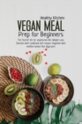 Vegan Meal Prep for Beginners : The Starter Kit for Vegetarian Life, Weight Loss Solution with Cookbook and Recipes. Veganism with Mediterranean Diet Approach. - Book