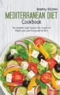Mediterranean Diet Cookbook : The Complete Guide Solution with recipes for Weight Loss, gain Energy and fat Burn - Book