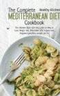 The Complete Mediterranean Diet Cookbook : The Ultimate Quick and Easy Guide on How to Lose Weight Fast, Affordable 600 Recipes that Beginners and Busy People can Do - Book