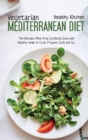 Vegetarian Mediterranean Diet : The Meal Prep Cookbook, Easy and Healthy Meals to Cook, Prepare, Grab and Go - Book