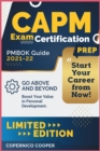 CAPM Exam Certification Prep [Pmbok Guide 2021-22] : Go Above and Beyond. Boost Your Value in Personal Development. Start Your Career from Now! (limited edition) - Book