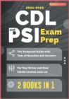 CDL and PSI Exam Prep [2 Books in 1] : The Foolproof Guide with Tens of Question and Answers for Your Driver and Real Estate License (2021-22) - Book