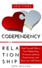Codependency in Relationships : Heal Yourself After a Toxic Relationship, Overcome Jealousy, Possessiveness and Boost your Self-Esteem - Book